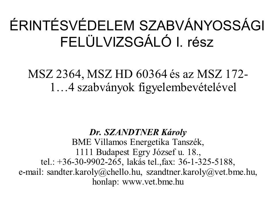 MSZ EN 50281 sorozat érintésvédelmi előírásai (gyúlékony por jelenlétében alkalmazható vill.