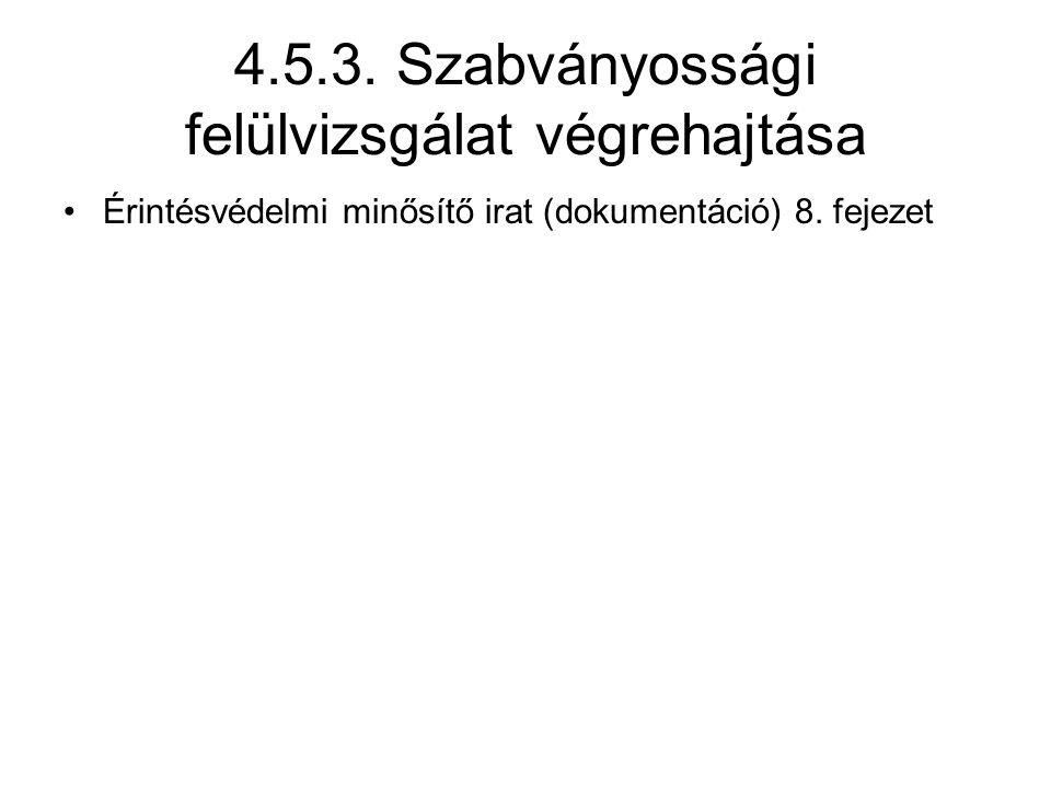 4.5.3.Szabványossági felülvizsgálat végrehajtása Érintésvédelmi minősítő irat (dokumentáció) 8.