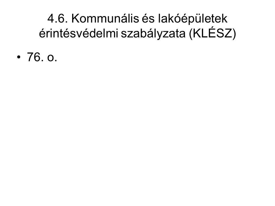 4.6. Kommunális és lakóépületek érintésvédelmi szabályzata (KLÉSZ) 76. o.