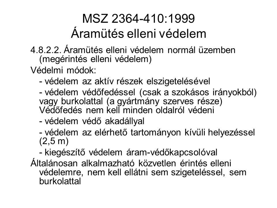 MSZ 2364-410:1999 Áramütés elleni védelem 4.8.2.2.