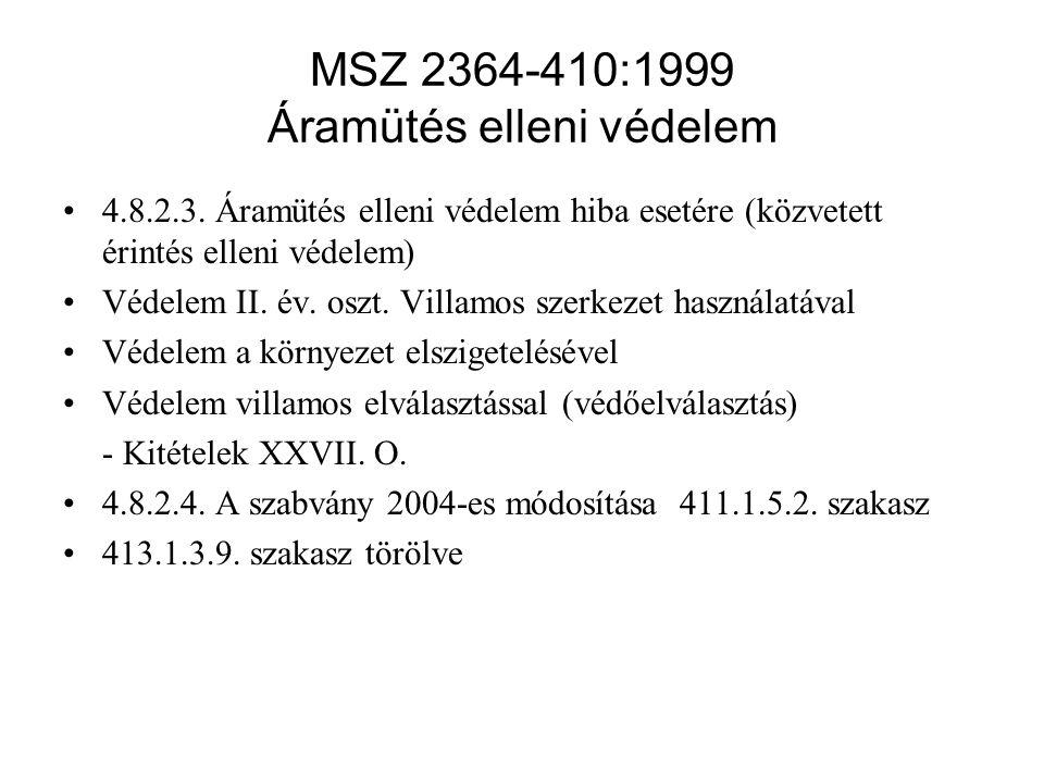 MSZ 2364-410:1999 Áramütés elleni védelem 4.8.2.3.