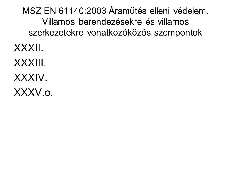 MSZ EN 61140:2003 Áramütés elleni védelem.