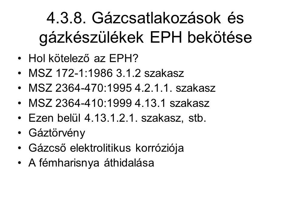 4.3.8.Gázcsatlakozások és gázkészülékek EPH bekötése Hol kötelező az EPH.