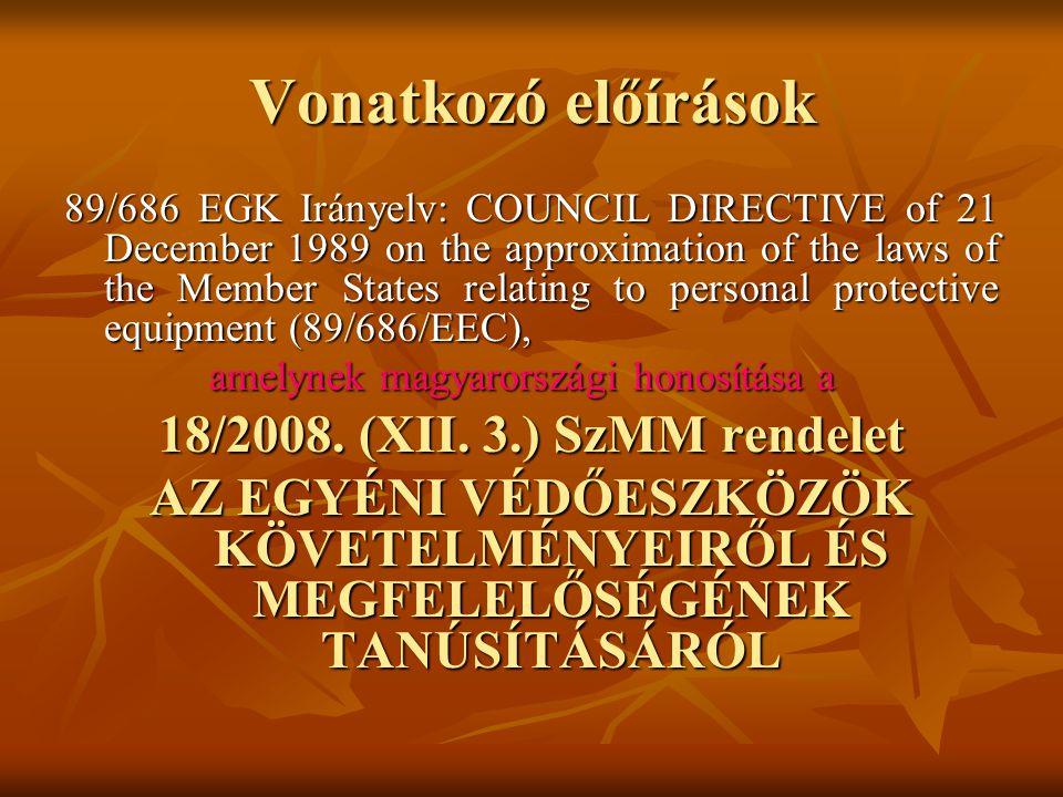 Az új rend A 18/200.(XII. 3.) SzMM rendelet 2008.