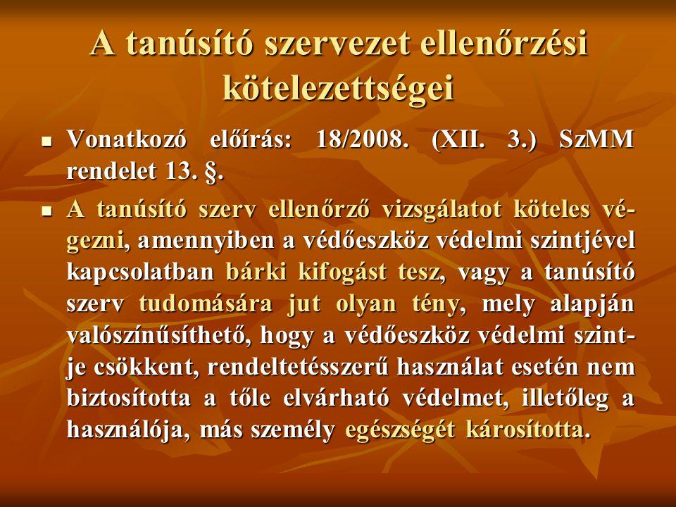 A tanúsító szervezet ellenőrzési kötelezettségei Vonatkozó előírás: 18/2008. (XII. 3.) SzMM rendelet 13. §. Vonatkozó előírás: 18/2008. (XII. 3.) SzMM