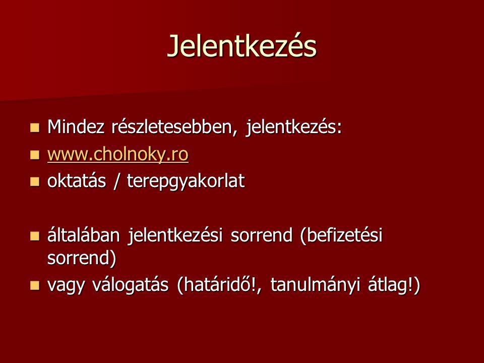 Jelentkezés Mindez részletesebben, jelentkezés: Mindez részletesebben, jelentkezés: www.cholnoky.ro www.cholnoky.ro www.cholnoky.ro oktatás / terepgya