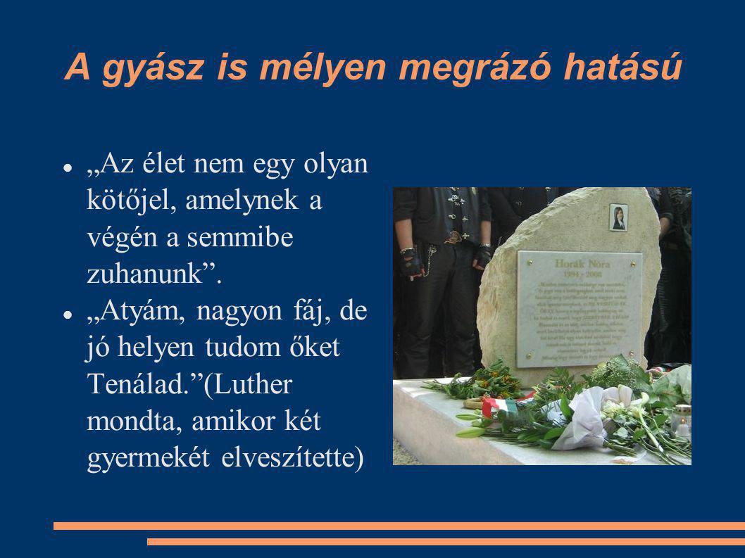 """A gyász is mélyen megrázó hatású """"Az élet nem egy olyan kötőjel, amelynek a végén a semmibe zuhanunk ."""