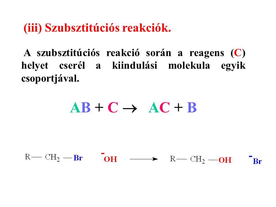 (iii) Szubsztitúciós reakciók.