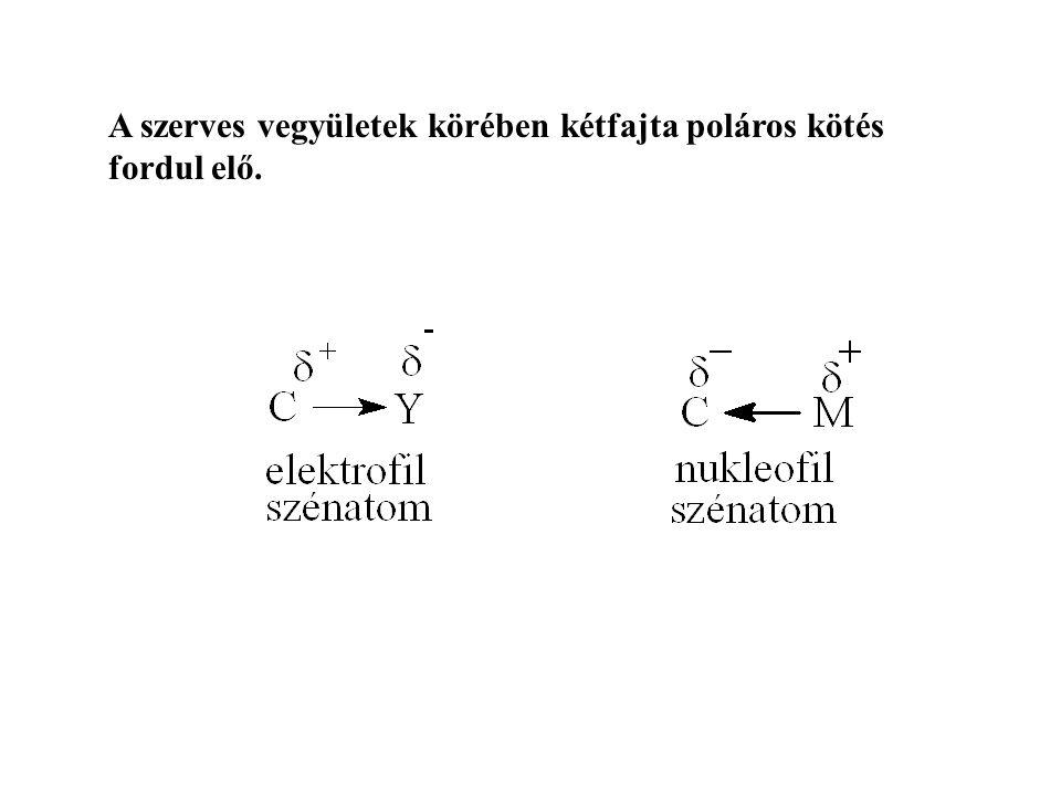 A szerves vegyületek körében kétfajta poláros kötés fordul elő.