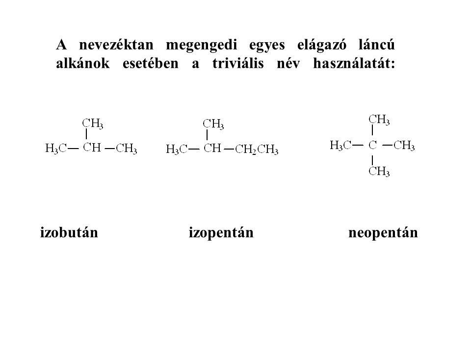A nevezéktan megengedi egyes elágazó láncú alkánok esetében a triviális név használatát: izobután izopentán neopentán
