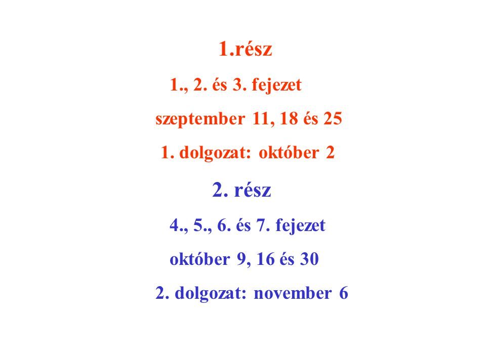 1.rész 1., 2.és 3. fejezet szeptember 11, 18 és 25 1.
