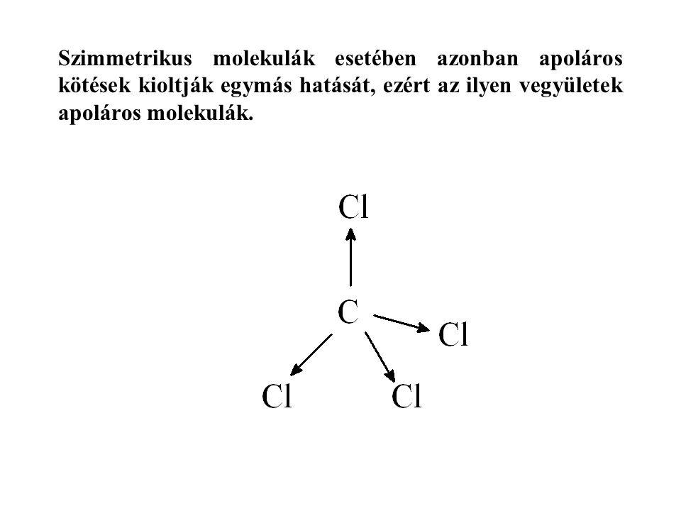 Szimmetrikus molekulák esetében azonban apoláros kötések kioltják egymás hatását, ezért az ilyen vegyületek apoláros molekulák.
