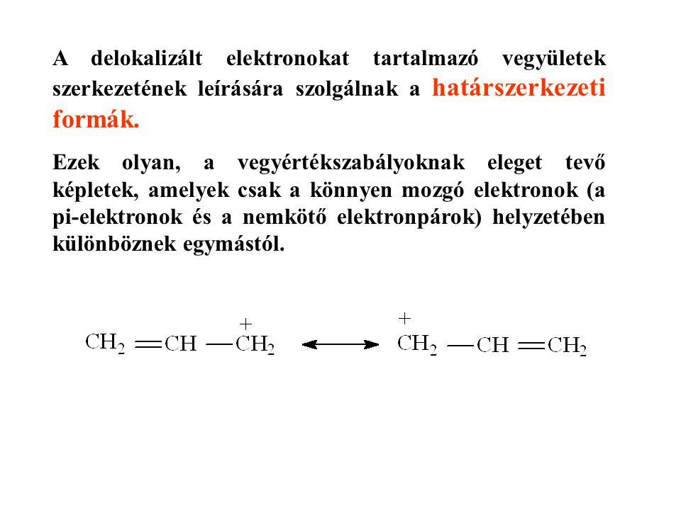 A delokalizált elektronokat tartalmazó vegyületek szerkezetének leírására szolgálnak a határszerkezeti formák.