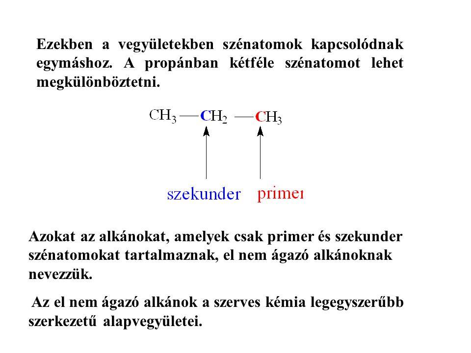 Ezekben a vegyületekben szénatomok kapcsolódnak egymáshoz.