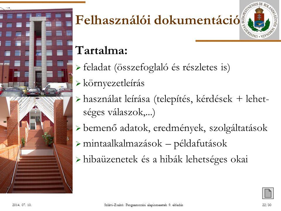 ELTE Szlávi-Zsakó: Programozási alapismeretek 9. előadás2014. 07. 10.2014. 07. 10.2014. 07. 10. Felhasználói dokumentáció Tartalma:  feladat (összefo