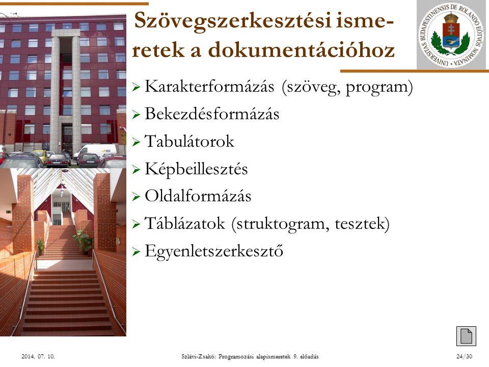 ELTE Szlávi-Zsakó: Programozási alapismeretek 9. előadás2014. 07. 10.2014. 07. 10.2014. 07. 10. Szövegszerkesztési isme- retek a dokumentációhoz  Kar