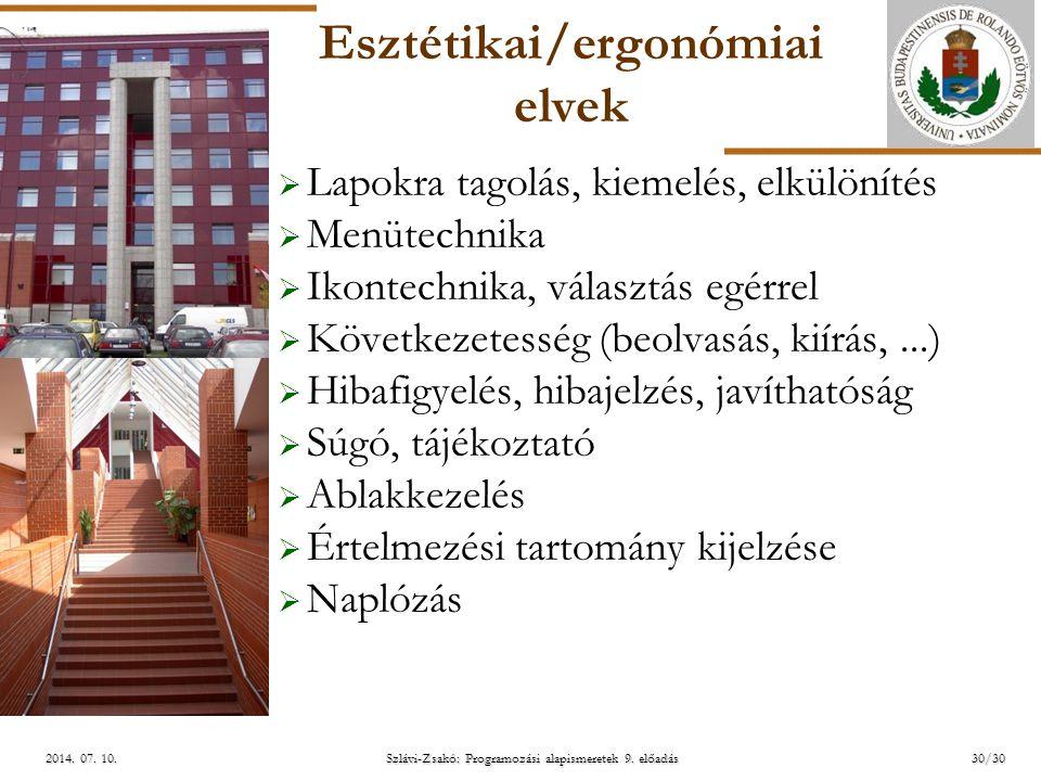 ELTE Szlávi-Zsakó: Programozási alapismeretek 9. előadás2014. 07. 10.2014. 07. 10.2014. 07. 10. Esztétikai/ergonómiai elvek  Lapokra tagolás, kiemelé