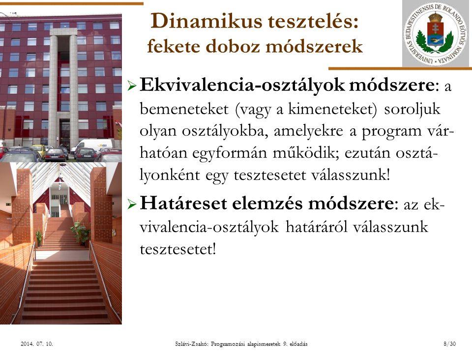 ELTE Szlávi-Zsakó: Programozási alapismeretek 9. előadás2014. 07. 10.2014. 07. 10.2014. 07. 10. Dinamikus tesztelés: fekete doboz módszerek  Ekvivale
