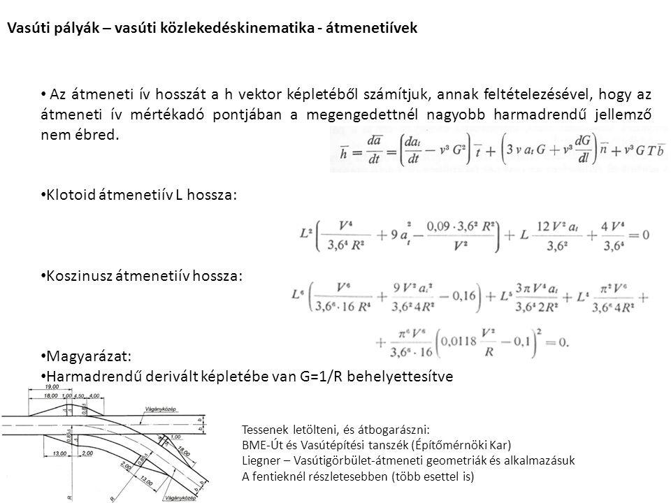 Az átmeneti ív hosszát a h vektor képletéből számítjuk, annak feltételezésével, hogy az átmeneti ív mértékadó pontjában a megengedettnél nagyobb harma
