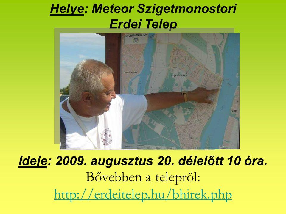 Helye: Meteor Szigetmonostori Erdei Telep Ideje: 2009.