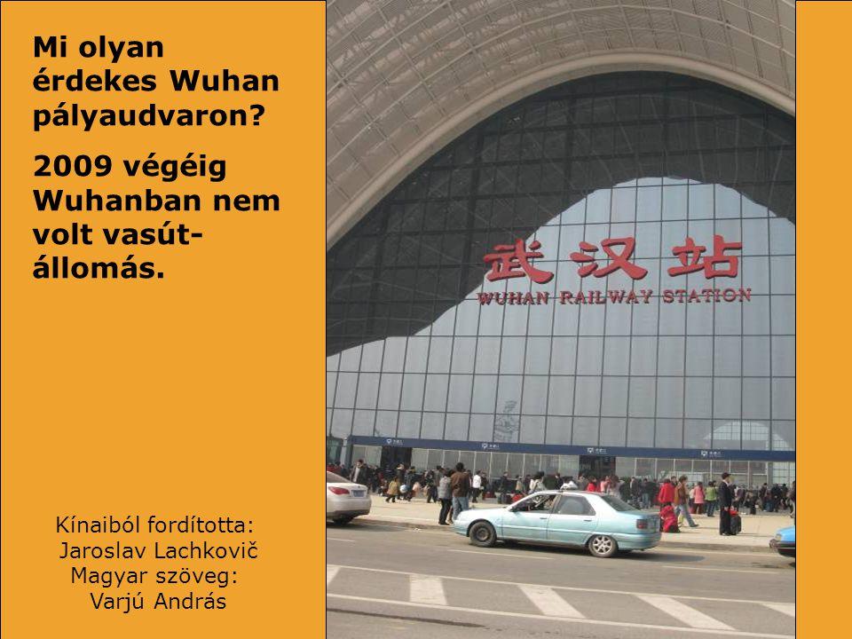 FOTÓ március 2010 Wuhan pályaudvar A legmodernebb kínai szupergyors vasút
