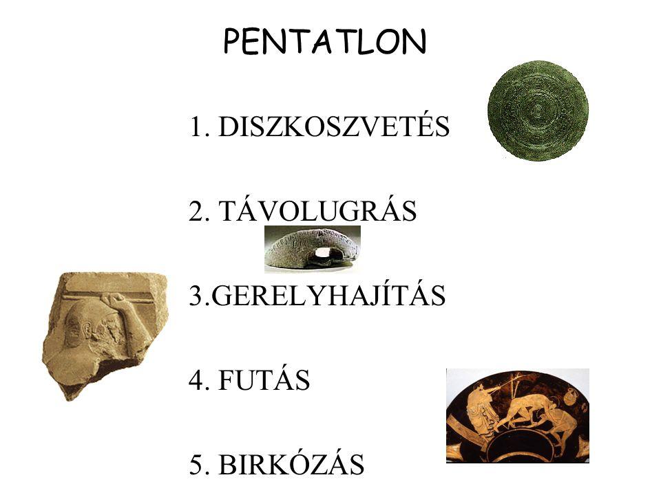 PENTATLON 1. DISZKOSZVETÉS 2. TÁVOLUGRÁS 3.GERELYHAJÍTÁS 4. FUTÁS 5. BIRKÓZÁS