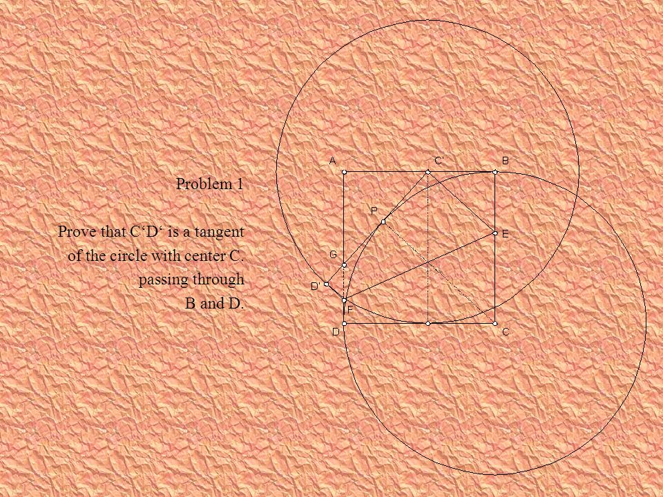 Problem 1 Prove that C'D' is a tangent of the circle with center C. passing through B and D.