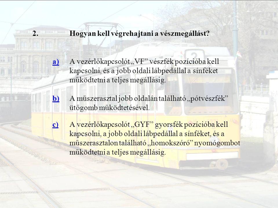 53.Az utastéri vészfékkapcsoló működtetésekor milyen folyamatok játszódnak le.