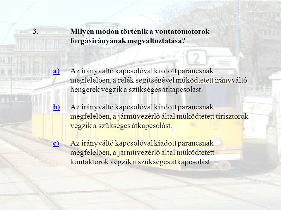 34.Mi a vontatómotorok által megvalósított villamosfék alapvető vezérlési elve.