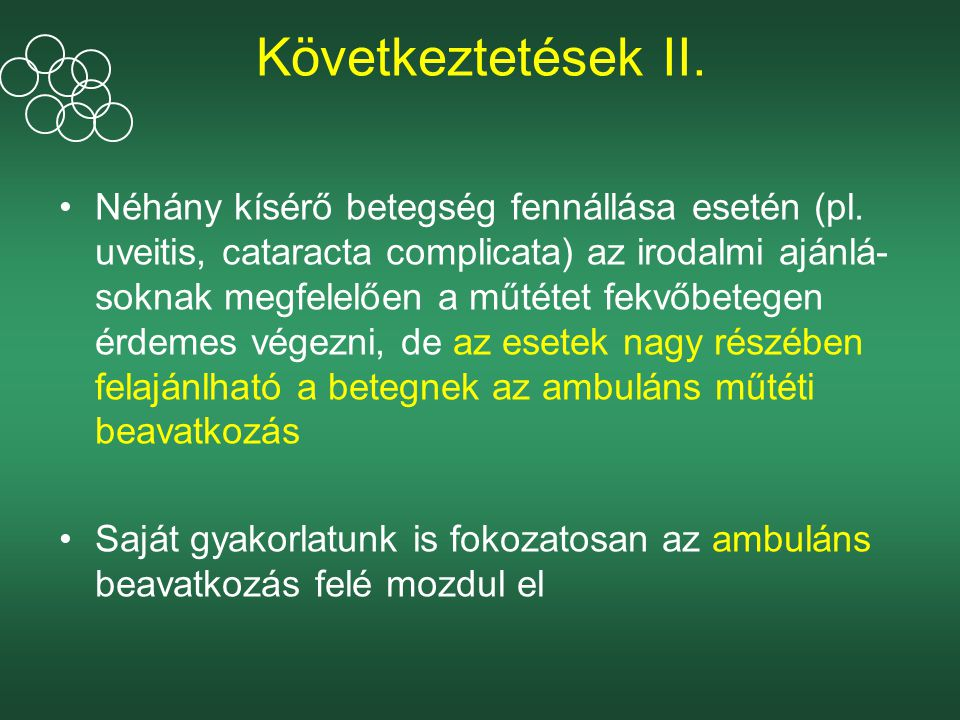 Következtetések II.Néhány kísérő betegség fennállása esetén (pl.