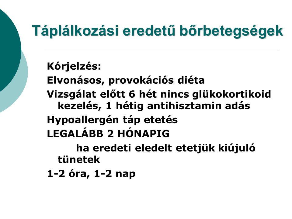 Kórjelzés: Elvonásos, provokációs diéta Vizsgálat előtt 6 hét nincs glükokortikoid kezelés, 1 hétig antihisztamin adás Hypoallergén táp etetés LEGALÁB