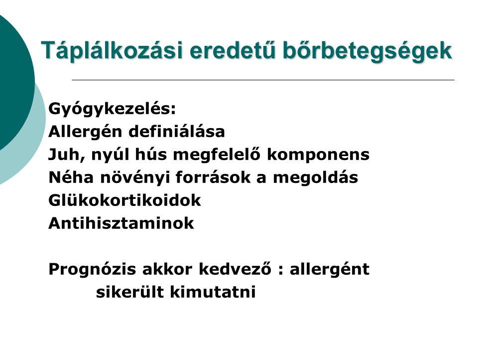 Gyógykezelés: Allergén definiálása Juh, nyúl hús megfelelő komponens Néha növényi források a megoldás Glükokortikoidok Antihisztaminok Prognózis akkor