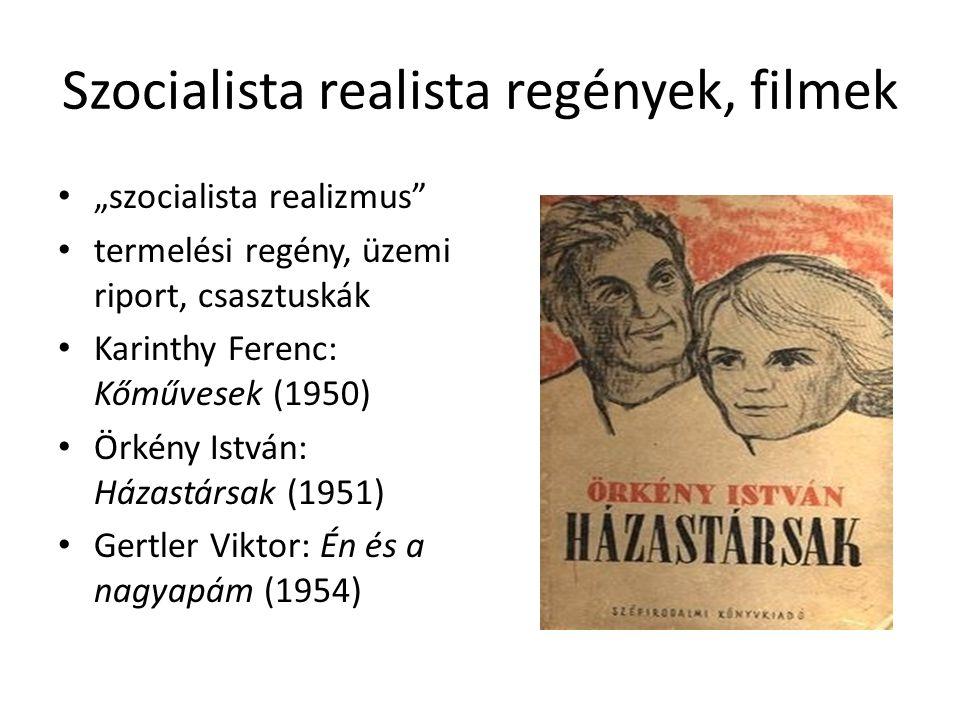 """Szocialista realista regények, filmek """"szocialista realizmus"""" termelési regény, üzemi riport, csasztuskák Karinthy Ferenc: Kőművesek (1950) Örkény Ist"""