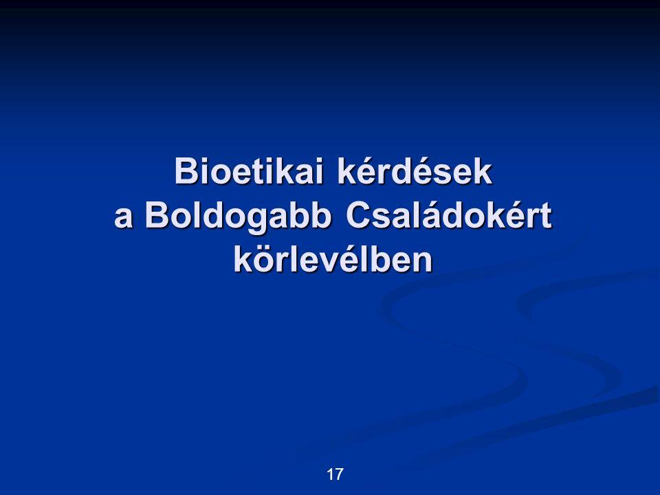 Bioetikai kérdések a Boldogabb Családokért körlevélben 17