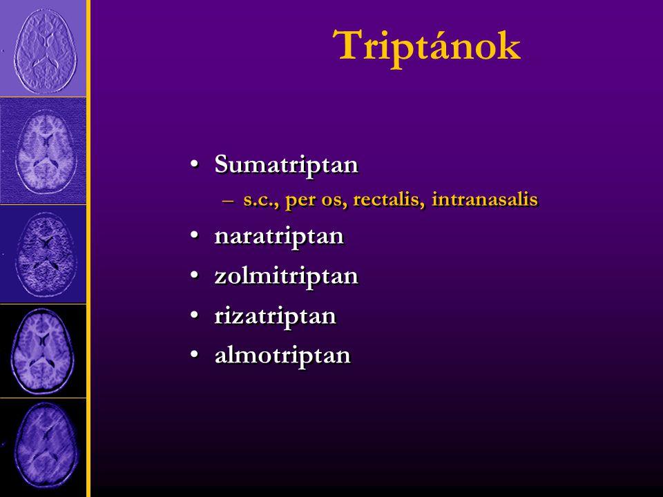 Triptánok Sumatriptan –s.c., per os, rectalis, intranasalis naratriptan zolmitriptan rizatriptan almotriptan Sumatriptan –s.c., per os, rectalis, intranasalis naratriptan zolmitriptan rizatriptan almotriptan