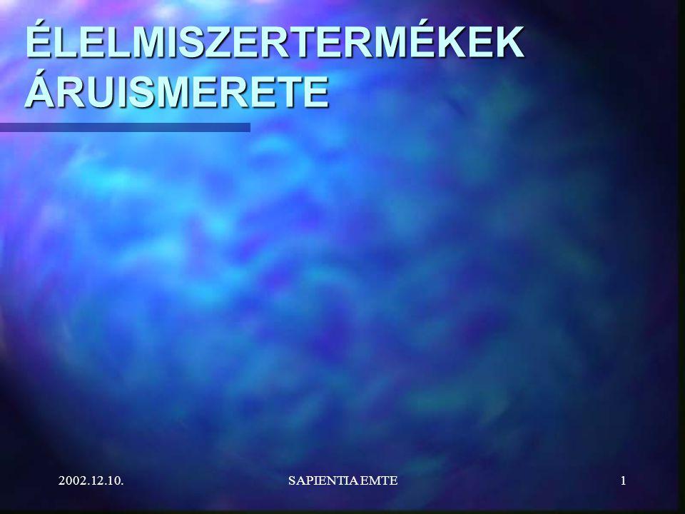 2002.12.10.SAPIENTIA EMTE1 ÉLELMISZERTERMÉKEK ÁRUISMERETE