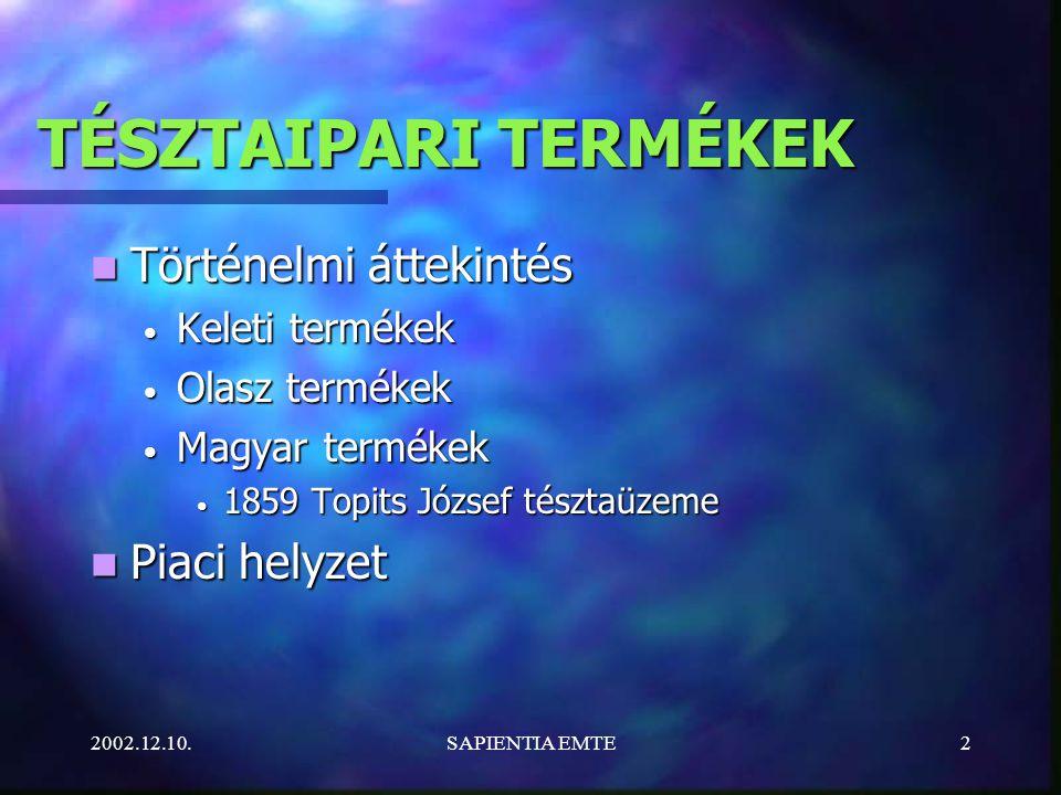 2002.12.10.SAPIENTIA EMTE13 Gyártástechnológia Nyersanyagok előkészítése Nyersanyagok előkészítése –Liszt előmelegítése –Lisztek keverése –Liszt szitálása –Liszt mérése –Víz előkészítése, mérése –Élesztő előkészítése (25-30° C) –Só előkészítése –Járulékos anyagok előkészítése