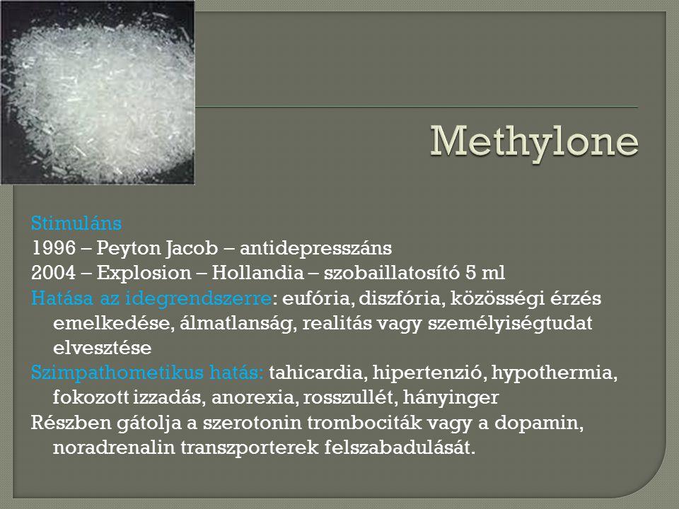 Stimuláns 1996 – Peyton Jacob – antidepresszáns 2004 – Explosion – Hollandia – szobaillatosító 5 ml Hatása az idegrendszerre: eufória, diszfória, közösségi érzés emelkedése, álmatlanság, realitás vagy személyiségtudat elvesztése Szimpathometikus hatás: tahicardia, hipertenzió, hypothermia, fokozott izzadás, anorexia, rosszullét, hányinger Részben gátolja a szerotonin trombociták vagy a dopamin, noradrenalin transzporterek felszabadulását.