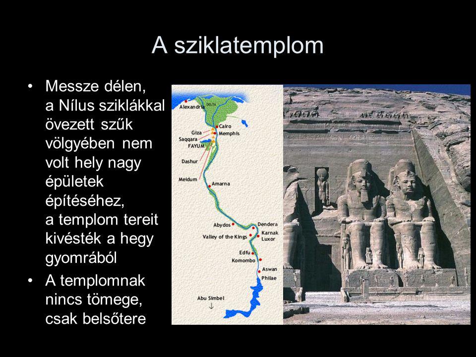 A sziklatemplom Messze délen, a Nílus sziklákkal övezett szűk völgyében nem volt hely nagy épületek építéséhez, a templom tereit kivésték a hegy gyomr