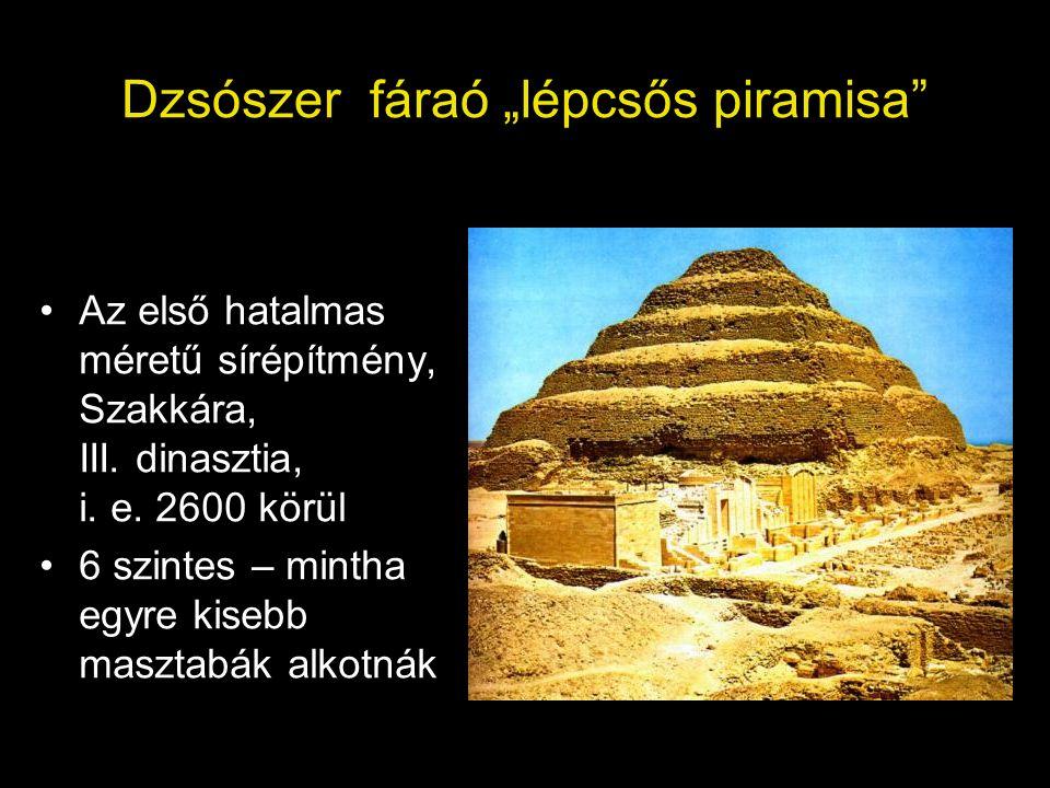 """Dzsószer fáraó """"lépcsős piramisa"""" Az első hatalmas méretű sírépítmény, Szakkára, III. dinasztia, i. e. 2600 körül 6 szintes – mintha egyre kisebb masz"""