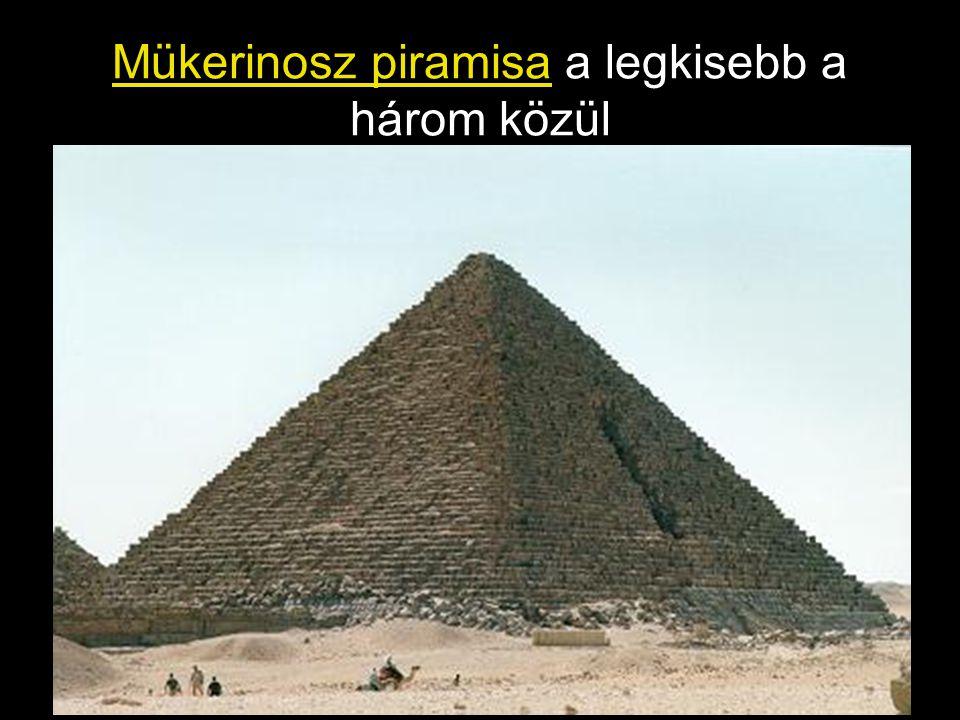 Mükerinosz piramisa a legkisebb a három közül