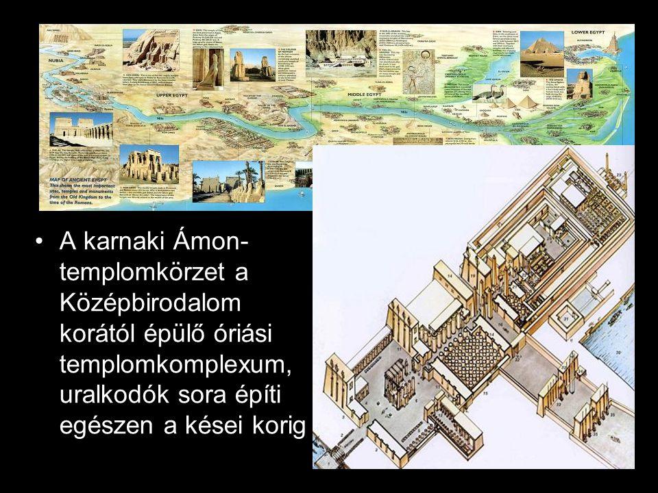 A karnaki Ámon- templomkörzet a Középbirodalom korától épülő óriási templomkomplexum, uralkodók sora építi egészen a kései korig