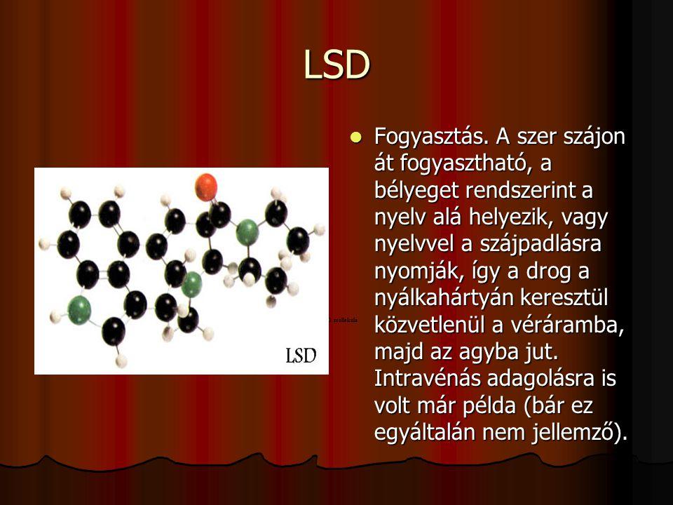 LSD Fogyasztás. A szer szájon át fogyasztható, a bélyeget rendszerint a nyelv alá helyezik, vagy nyelvvel a szájpadlásra nyomják, így a drog a nyálkah