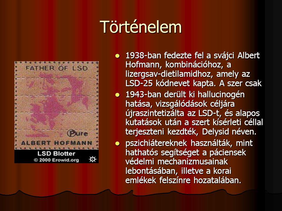 Történelem 1938-ban fedezte fel a svájci Albert Hofmann, kombinációhoz, a lizergsav-dietilamidhoz, amely az LSD-25 kódnevet kapta. A szer csak 1938-ba