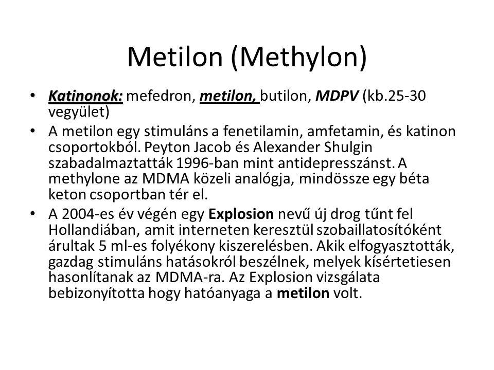 Metilon (Methylon) Katinonok: Katinonok: mefedron, metilon, butilon, MDPV (kb.25-30 vegyület) A metilon egy stimuláns a fenetilamin, amfetamin, és kat