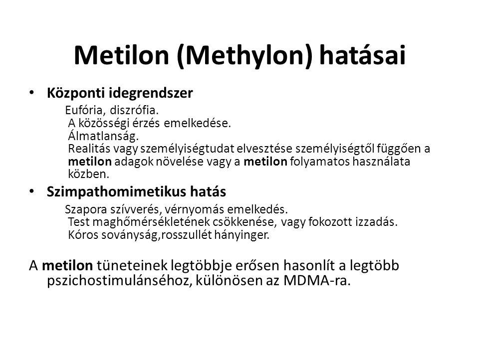 Metilon (Methylon) hatásai Központi idegrendszer Eufória, diszrófia. A közösségi érzés emelkedése. Álmatlanság. Realitás vagy személyiségtudat elveszt