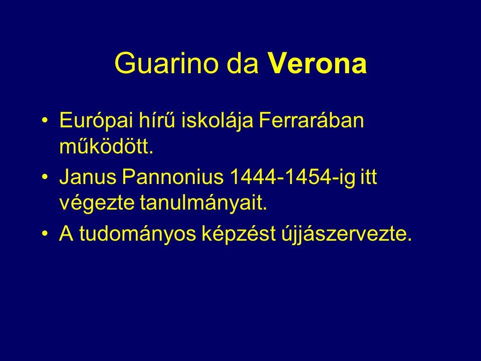 Guarino da Verona Európai hírű iskolája Ferrarában működött.