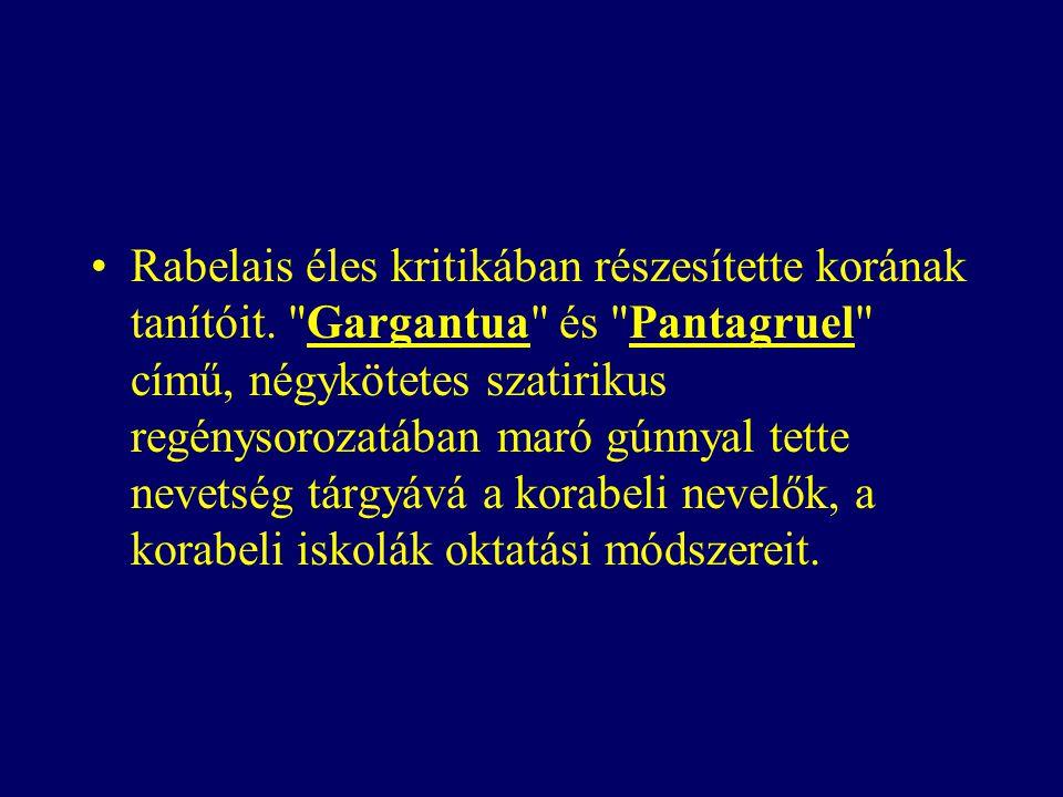 Rabelais éles kritikában részesítette korának tanítóit.