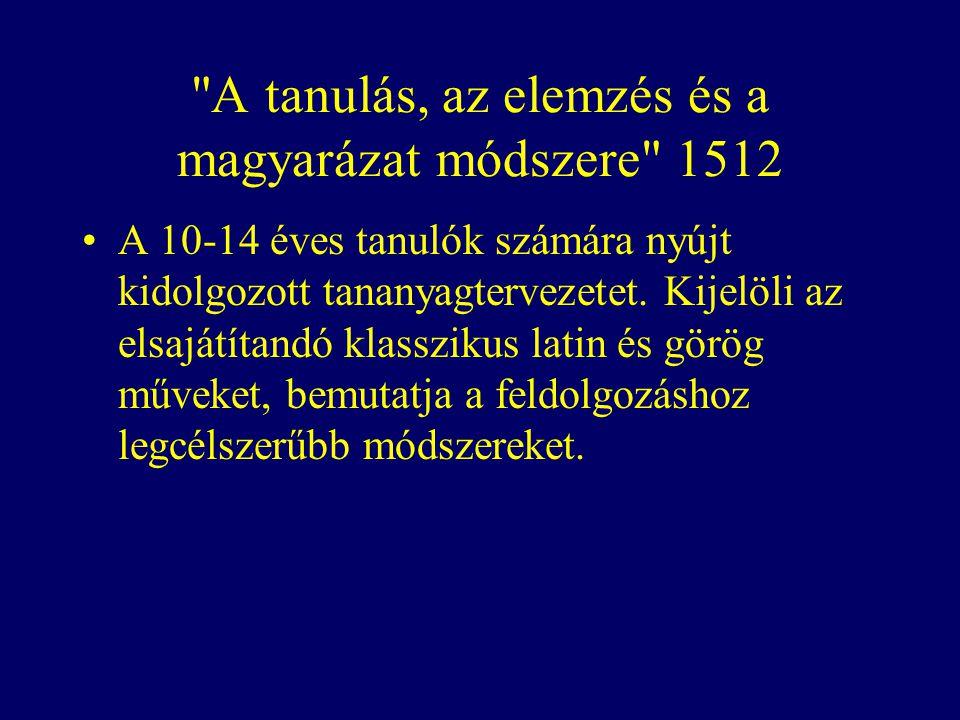 A tanulás, az elemzés és a magyarázat módszere 1512 A 10-14 éves tanulók számára nyújt kidolgozott tananyagtervezetet.