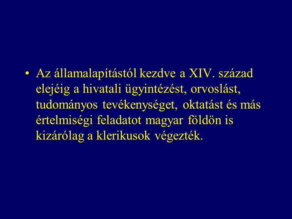 Az államalapítástól kezdve a XIV.